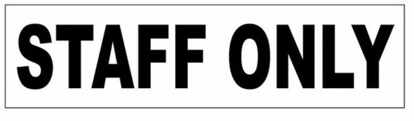 STAFF ONLY SIGN (ALUMINUM SIGNS 2X7.75)