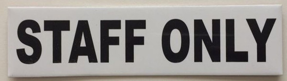 SIGNS STAFF ONLY SIGN (ALUMINUM SIGNS 2X7.75)