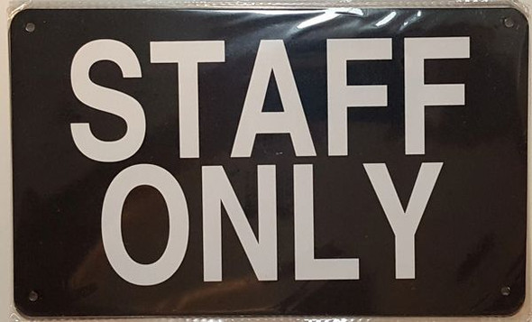 STAFF ONLY SIGN (ALUMINUM SIGNS 6X10)
