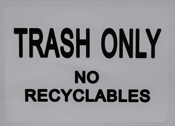 SIGNS Trash only no Recyclable (Sticker,White, 5X7)-(ref062020)