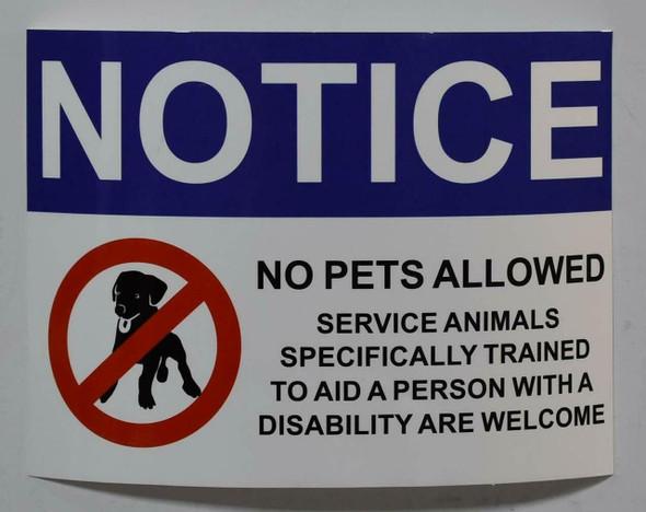 SIGNS Notice: NO Pets Allowed Service Animals