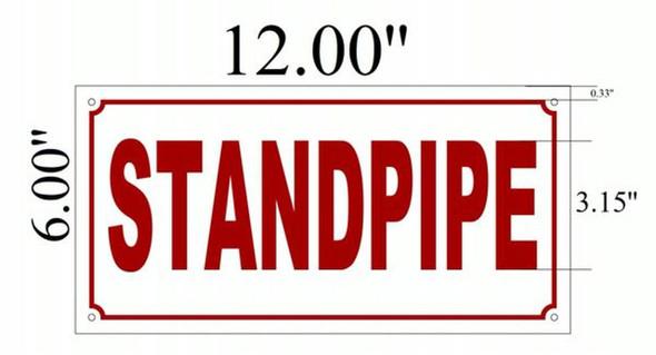 SIGNS Standpipe Sign (Aluminium 6x12 -Rust Free)-(ref062020)