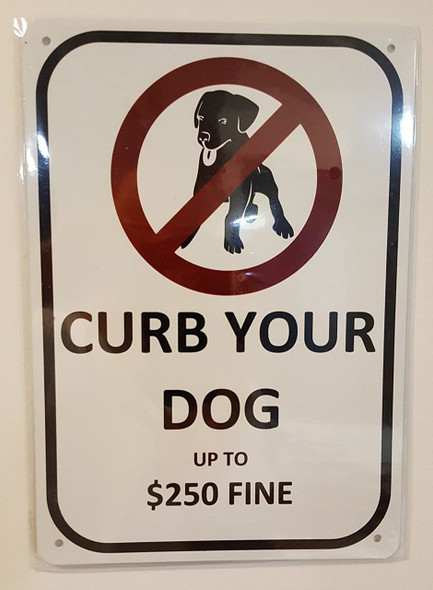SIGNS CURB YOUR DOG UP TO $250