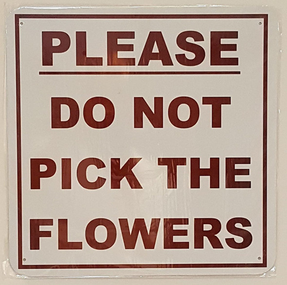 SIGNS PLEASE DO NOT PICK THE FLOWERS