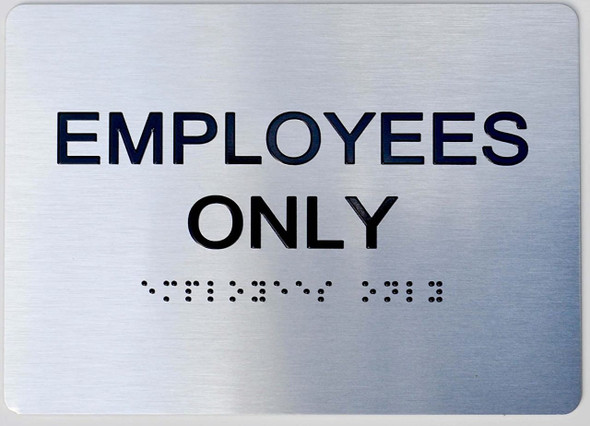 SIGNS Employees ONLY ADA-Sign -Tactile Signs (Aluminium,