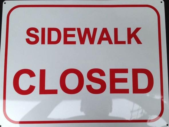 SIGNS Sidewalk Closed Sign ( Aluminum 12