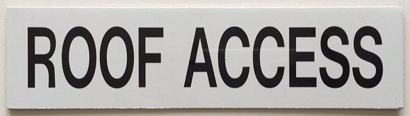 SIGNS ROOF ACCESS SIGN (WHITE, ALUMINUM SIGNS