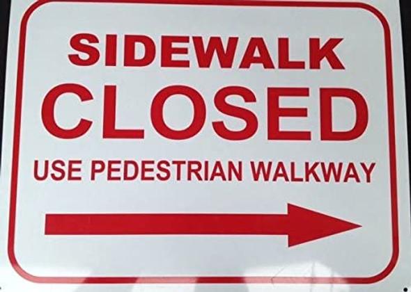 SIDEWALK CLOSED SIGN - RIGHT ARROW