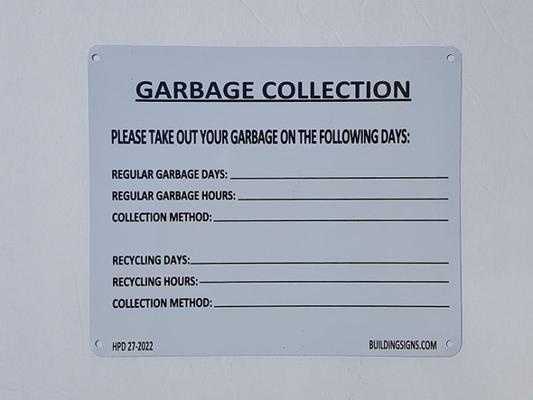 SIGNS GARBAGE COLLECTION SIGN (ALUMINUM SIGNS 7X8.5)-El
