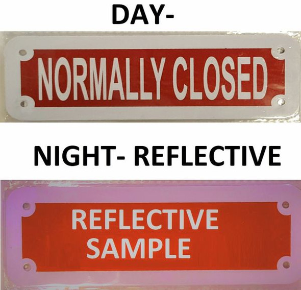 SIGNS NORMALLY CLOSED SIGN (RED REFLECTIVE ,