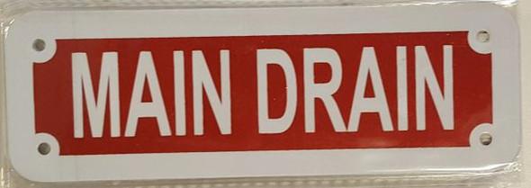 MAIN DRAIN SIGN (RED REFLECTIVE ,