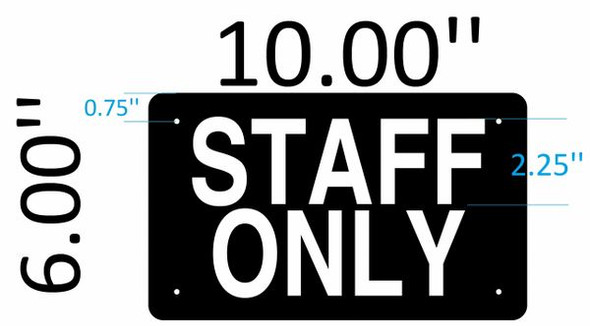 SIGNS STAFF ONLY SIGN (BLACK 6x10 Aluminium