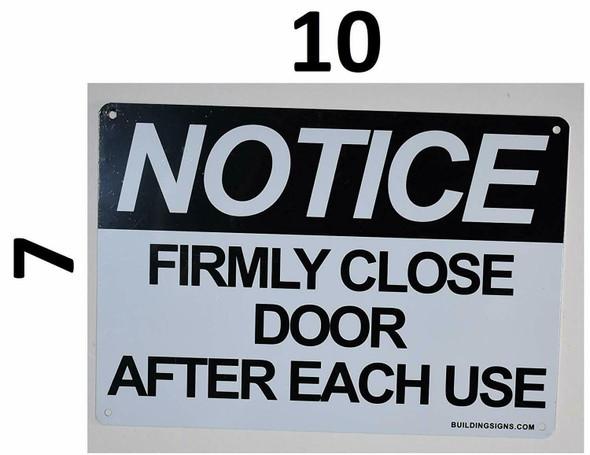 SIGNS Notice: Firmly Close Door After Each