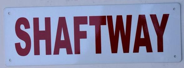 SHAFTWAY SIGN (Aluminium Reflective Signs, wHITE