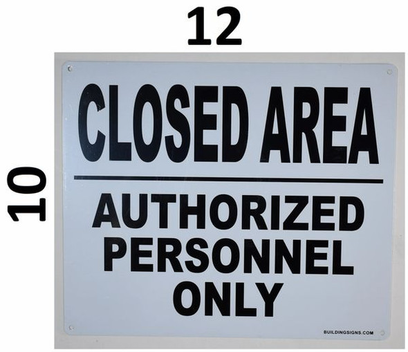 SIGNS Closed Area Authorized Personnel only Sign
