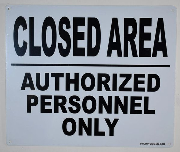 Closed Area Authorized Personnel only Sign