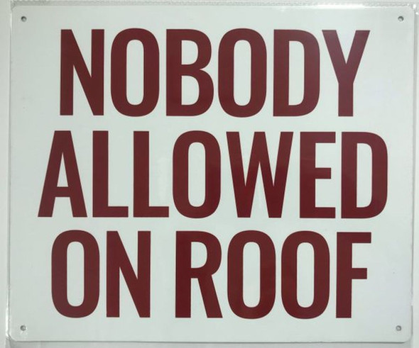 SIGNS NOBODY ALLOWED ON ROOF- WHITE BACKGROUND