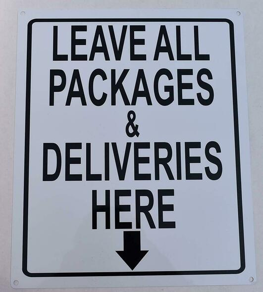 SIGNS Leave All Packages and Deliveries here