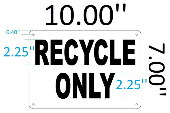 SIGNS Recycle ONLY Sign (Rust Free, Aluminium