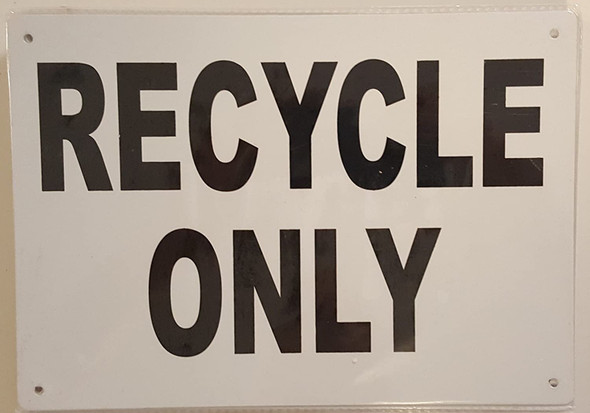 Recycle ONLY Sign (Rust Free, Aluminium