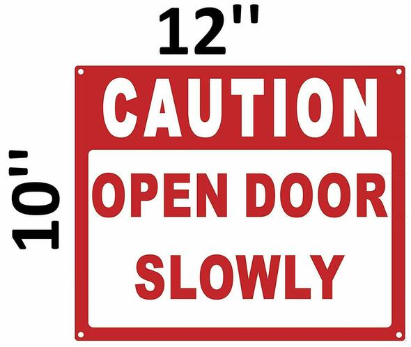 SIGNS Caution Open Door Slowly Sign (White