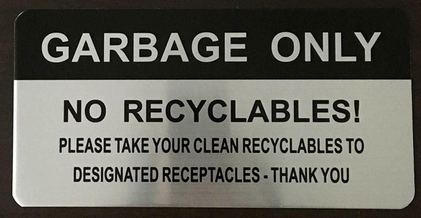 SIGNS GARBAGE ONLY NO RECYCLABLES PLEASE TAKE