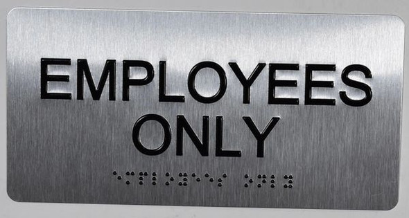 SIGNS Employees ONLY Sign Silver-Tactile Touch Braille