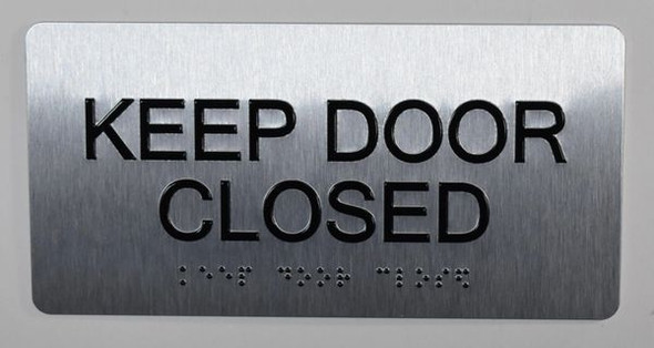 SIGNS Keep Door Closed Sign Silver-Tactile Touch