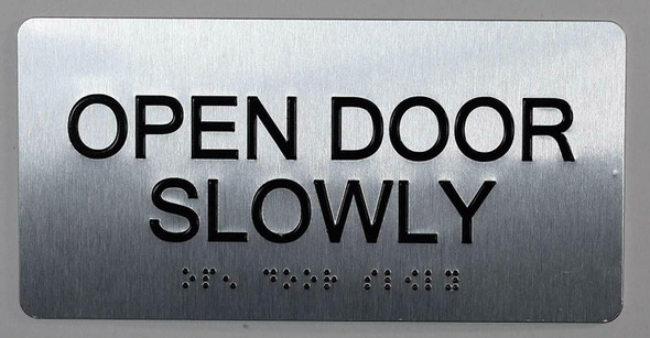 SIGNS Open Door Slowly Sign Silver-Tactile Touch