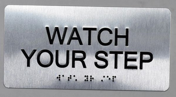 BUILDING MANAGEMENT SIGN-SIGNS Watch Your Step Sign Silver-Tactile Touch