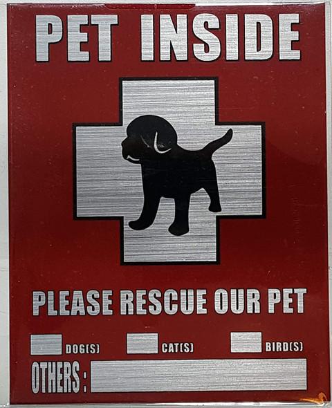 PET INSIDE PLEASE RESCUE OUR PET SIGN