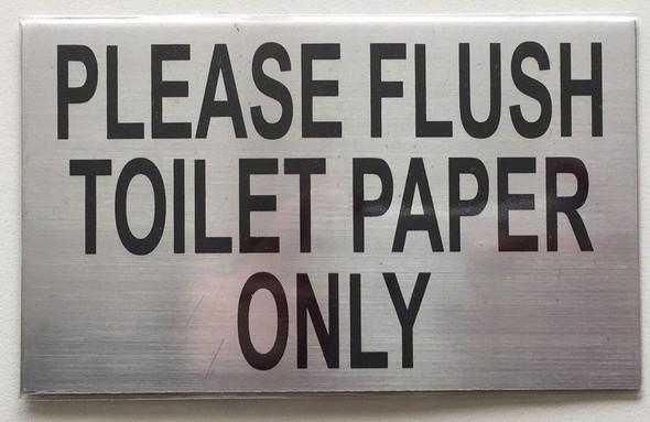 FLUSH ONLY TOILET PAPER SIGN– BRUSHED