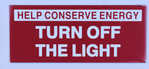 Sign HELP CONSERVE ENERGY TURN OFF THE LIGHT