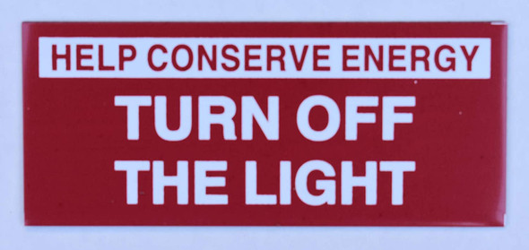 HELP CONSERVE ENERGY TURN OFF THE LIGHT SIGN
