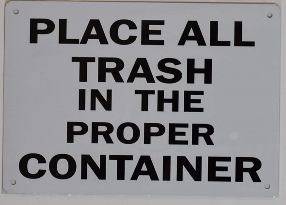 Put All Trash in The Proper Container SIGN