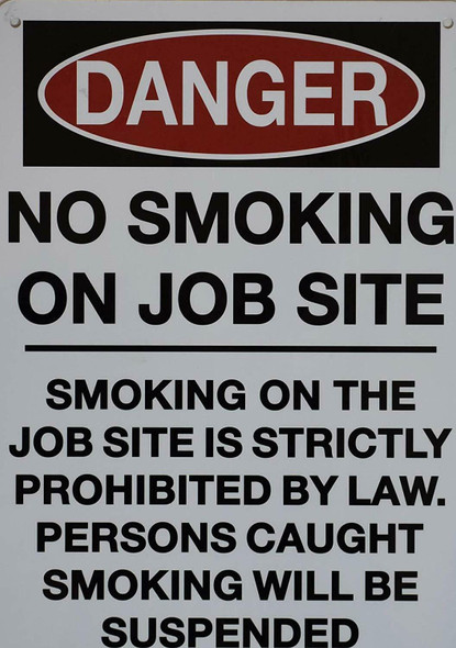 No Smoking on Job site SMOKING ON THE JOB SITE IS STRICTLY PROHIBITED BY LAW PERSONS CAUGHT SMOKING WILL BE SUSBENDED Sign