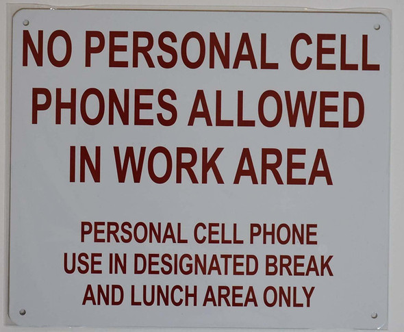 Compliance Sign- NO PERSONAL CELL PHONES ALLOWED IN WORK AREA PERSONAL CELL PHONE USE IN DESIGNATED BREAK AND LUNCH AREA ONLY