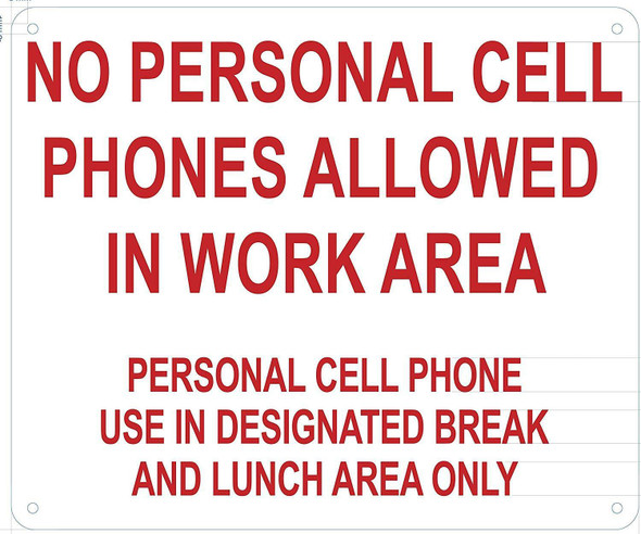 NO PERSONAL CELL PHONES ALLOWED IN WORK AREA PERSONAL CELL PHONE USE IN DESIGNATED BREAK AND LUNCH AREA ONLY SIGN