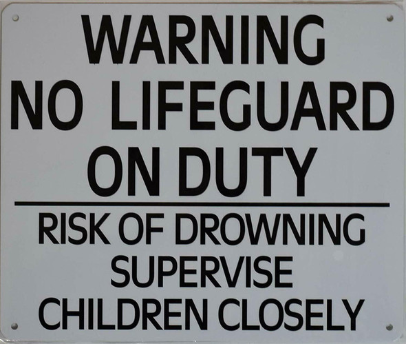 NO Lifeguard ON Duty risk of drowning supervise children closely Sign