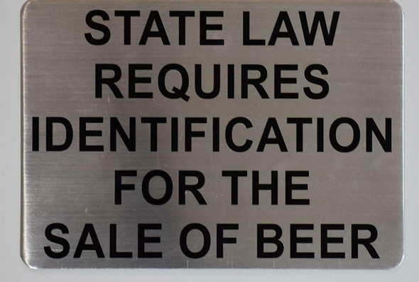 STATE LAW REQUIRES IDENTIFICATION FOR THE SALE OF BEER SIGN