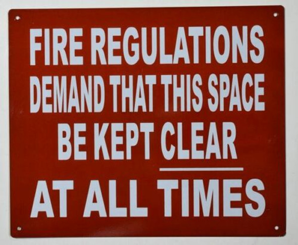 FIRE REGULATIONS DEMAND THAT THIS SPACE BE KEPT CLEAR AT ALL TIMES SIGN