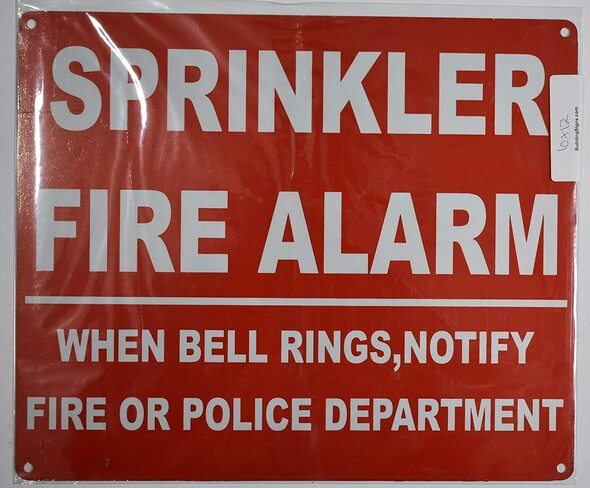 SPRINKLER FIRE- ALARM WHEN BELL RINGS, CALL POLICE OR FIRE DEPARTMENT SIGN
