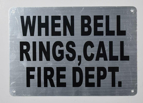 Fire Department Sign- WHEN BELL RINGS CALL FIRE DEPARTMENT