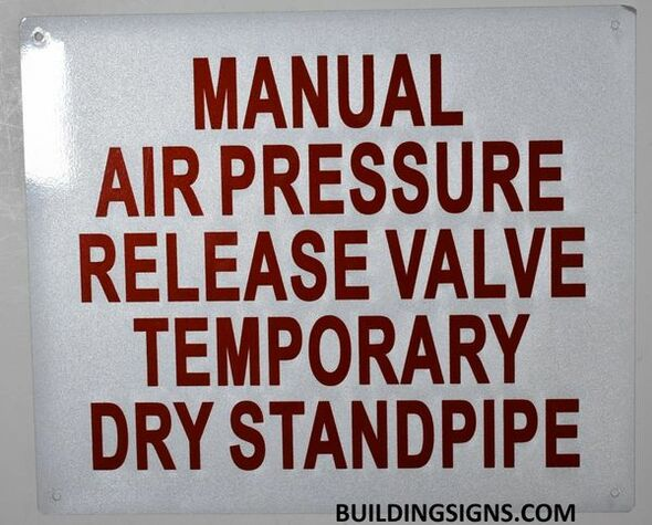 Fire Department Sign- MANUAL AIR PRESSURE RELEASE VALVE TEMPORARY DRY STANDPIPE