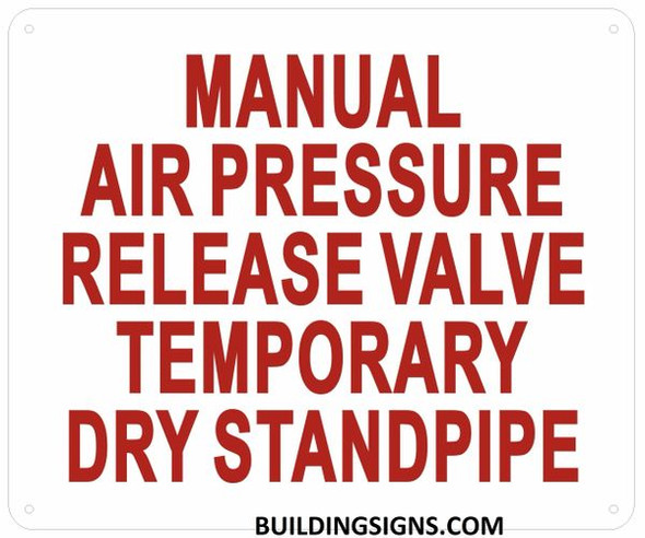 MANUAL AIR PRESSURE RELEASE VALVE TEMPORARY DRY STANDPIPE SIGN