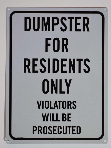 DUMPSTER FOR RESIDENTS ONLY VIOLATORS WILL BE PROSECUTED SIGN