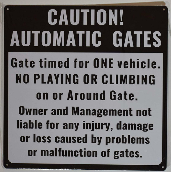 CAUTION! AUTOMATIC GATES GATE TIMES FOR ONE VEHICLE. NO PLAYING OR CLIMBING ON OR AROUND GATE. OWNER AND MANAGEMENT NOT LIABLE FOR ANY INJURY, DAMAGE OR LOSS CAUSED BY PROBLEMS OR MALFUNCTION OF GATES SIGN