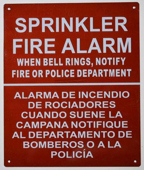 SPRINKLER FIRE ALARM WHEN BELL RINGS NOTIFY FIRE OR POLICE DEPARTMENT ALARMA DE INCENDIO DE ROCIADORES CUANDO SUENE LA CAMPANA NOTIFIQUE AL DEPARTAMENTO DE BOMBEROS O A LA POLICIA SIGN