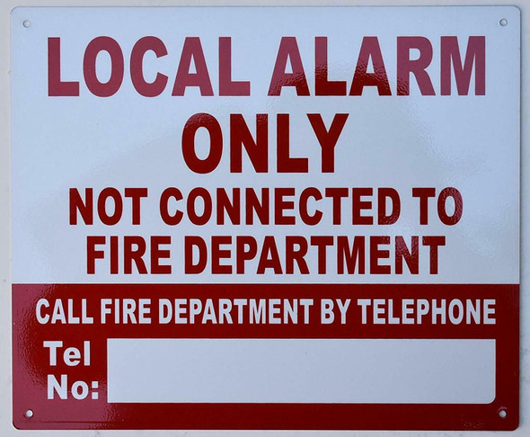 LOCAL ALARM ONLY NOT CONNECTED TO FIRE DEPARTMENT CALL FIRE DEPARTMENT BY TELEPHONE TEL NO:_ SIGN