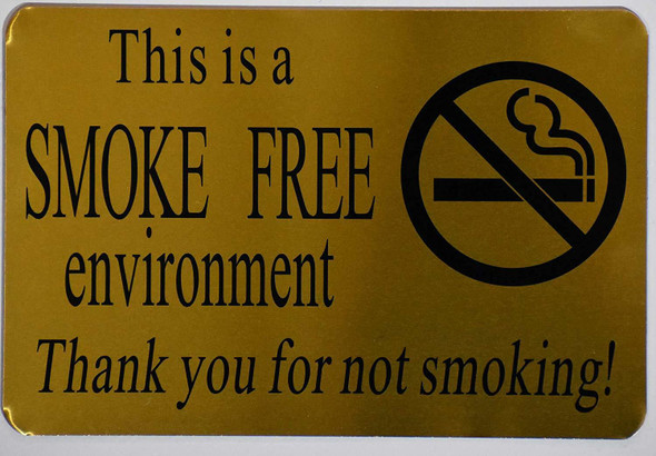 THIS IS A SMOKE FREE ENVIRONMENT THANK YOU FOR NOT SMOKING SIGN